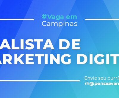 [VAGA CAMPINAS] Analista de Marketing Digital
